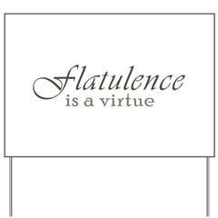 Flatulence Is A Virtue Yard Sign