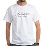 Flatulence Is A Virtue White T-Shirt