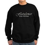 Flatulence Is A Virtue Sweatshirt (dark)