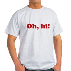 Oh, hi! Light T-Shirt