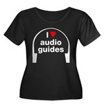 I Love Audio Guides Women's Plus Size Scoop Neck Dark T-Shirt