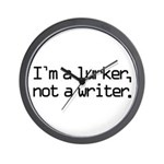 I'm a Lurker, Not a Writer Wall Clock