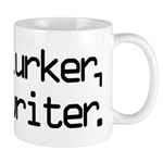I'm a Lurker, Not a Writer Mug
