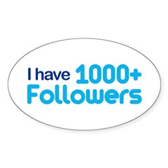 I Have 1000+ Followers Sticker (Oval)
