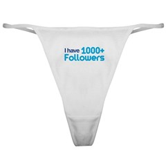 I Have 1000+ Followers Classic Thong