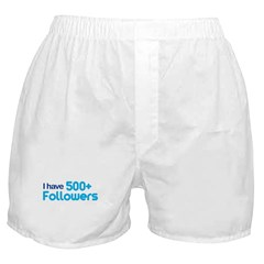 I Have 500+ Followers Boxer Shorts