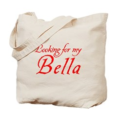 Looking For My Bella Tote Bag