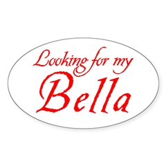 Looking For My Bella Sticker (Oval)