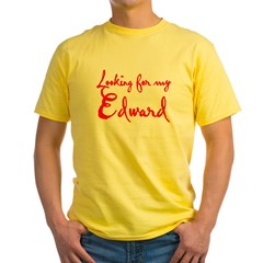Looking For My Edward Yellow T-Shirt
