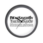 I Was Saved By The Sound Of Michael's Song Wall Clock
