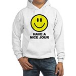 Have a Nice Jour Hooded Sweatshirt