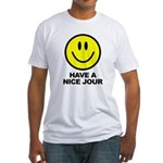 Have a Nice Jour Fitted T-Shirt