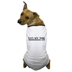 Plays With Trains Dog T-Shirt
