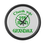 25% Irish - Thank You Grandma Large Wall Clock