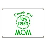 50% Irish - Thank You Mom Banner