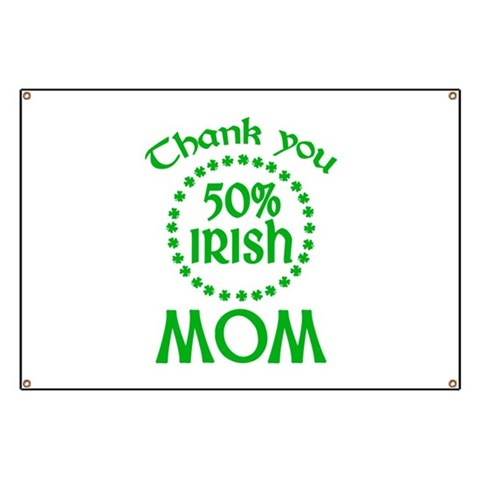 50% Irish - Mom Banner