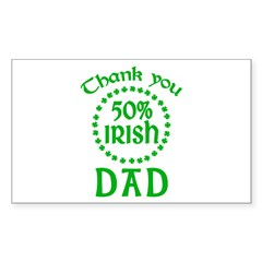 50% Irish - Thank You Dad Sticker (Rectangle)
