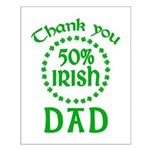50% Irish - Thank You Dad Small Poster