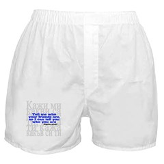 Tell Me Who Your Friends Are.. Boxer Shorts