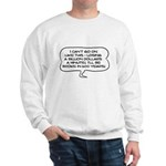 Broke in 600 Years Sweatshirt