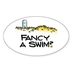 Fancy a Swim? Sticker (Oval)