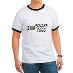 I Love Square Eggs Ringer T