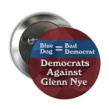 Blue Dog Equals Bad Democrat.  Progressive Democrats of Virginia against Glenn Nye the Third (Anti-Nye congressional campaign button)