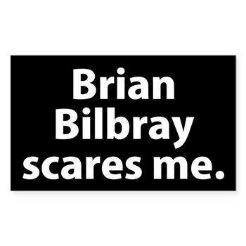 Brian Bilbray Scares Me Bumper Sticker against the conservative unconstitutional fundamentalism of California Rep. Brian Bilbray