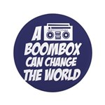"A Boombox Can Change the World 3.5"" Button"