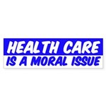 Health Care is a Moral Issue Bumper Sticker