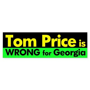 Tom Price is Wrong for Georgia Bumper Sticker