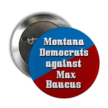 Montana Democrats Against Max Baucus Senate Campaign Button