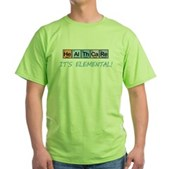 Healthcare: It's Elemental Green T-Shirt