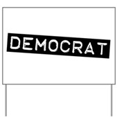 Democrat Label Yard Sign