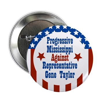Progressive Mississippi against Gene Taylor (congressional campaign button)