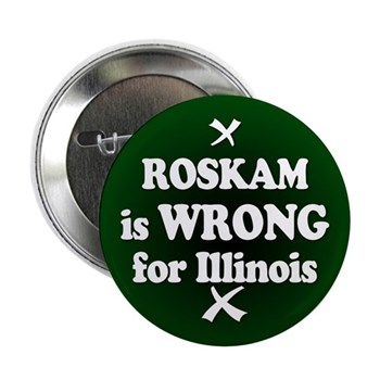 Rep. Peter Roskam is Wrong for Illinois (Illinois Congressional Campaign Button against Pete Roskam)