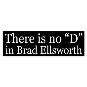There is no D in Brad Ellsworth bumper sticker