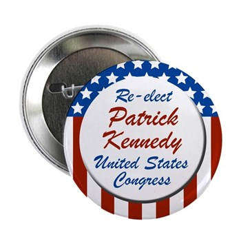 Re-Elect Patrick Kennedy to the U.S. Congress (Pro-Kennedy campaign button for Rhode Island)