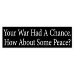 Your War Had a Chance Bumper Sticker