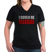 I Could Be Illegal Women's V-Neck Dark T-Shirt