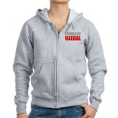 I Could Be Illegal Women's Zip Hoodie