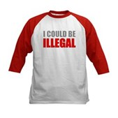 I Could Be Illegal Kids Baseball Jersey