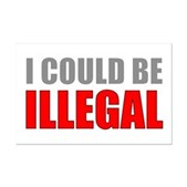 I Could Be Illegal Mini Poster Print