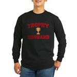 Trophy Husband Long Sleeve Dark T-Shirt