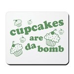 Cupcakes Are Da Bomb Mousepad