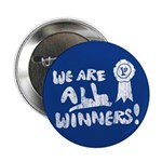 We Are All Winners Button