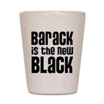 Barack is the New Black Shot Glass