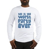 Worst Party Ever Long Sleeve T-Shirt