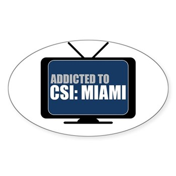 Addicted to CSI: Miami Oval Sticker (Oval)
