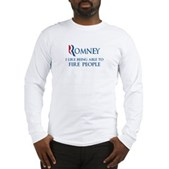 Anti-Romney: Fire People Long Sleeve T-Shirt